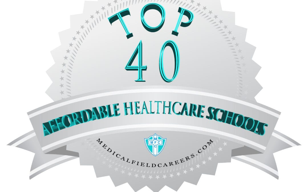 The Top 40 List of the Most Affordable Healthcare Schools in 2019